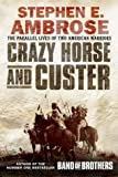 img - for Crazy Horse and Custer: The Parallel Lives of Two American Warriors by Stephen E. Ambrose (2-Jun-2003) Paperback book / textbook / text book