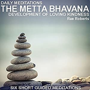 Daily Meditations: The Metta Bhavana Vortrag