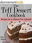 The Teff Dessert Cookbook: Recipes fo...
