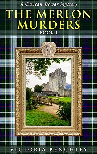 Book: The Merlon Murders (Duncan Dewar Mysteries Book 1) by Victoria Benchley