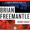 Bomb Grade (       UNABRIDGED) by Brian Freemantle Narrated by Napoleon Ryan