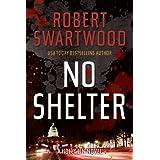 No Shelter (A Holly Lin Novel) ~ Robert Swartwood