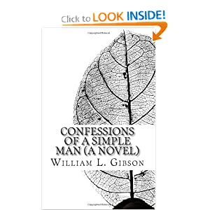 Confessions of a Simple Man (A Novel) William Gibson