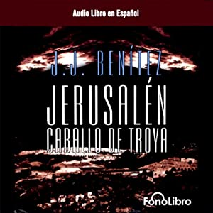 Jerusalen: Caballo de Troya (Dramatizada) [Jerusalem: The Trojan Horse, Book 1 (Dramatized)] Audiobook