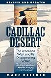 Cadillac Desert (1553656776) by Reisner, Marc