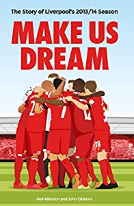 Make Us Dream: The Story of Liverpool's 2013/14 Season by deCoubertin Books