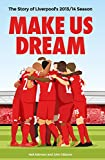 img - for Make Us Dream: The Story of Liverpool's 2013/14 Season book / textbook / text book