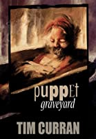 Puppet Graveyard by Tim Curran (Kindle eBook)