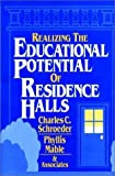 img - for Realizing the Educational Potential of Residence Halls 1st edition by Schroeder, Charles C., Mable, Phyllis (1994) Hardcover book / textbook / text book