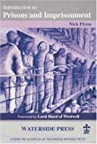 Introduction to Prisons and Imprisonment (Introductory Series) (1872870376) by Flynn, Nick