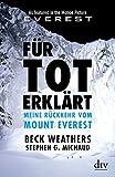 Für tot erklärt: Meine Rückkehr vom Mount Everest (dtv Sachbuch)