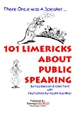 img - for 101 Limericks About Public Speaking book / textbook / text book