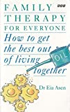 img - for Family Therapy for Everyone: How to Get the Best Out of Living Together by Eia Asen (1995-04-27) book / textbook / text book