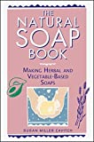 img - for The Natural Soap Book: Making Herbal and Vegetable-Based Soaps 1st (first) by Cavitch, Susan Miller (1995) Paperback book / textbook / text book