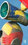 img - for Colloquial Catalan: A Complete Course for Beginners (Colloquial Series) 1 Pap/Com edition by Ibarz, Alexander, Ibarz, Toni (2008) Paperback book / textbook / text book
