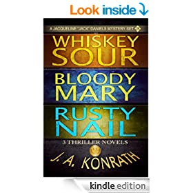 Jack Daniels Series - Three Thriller Novels (Whiskey Sour #1, Bloody Mary #2, Rusty Nail #3)