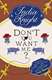 Don't You Want Me? India Knight