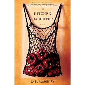 The Kitchen Daughter, by Jael McHenry