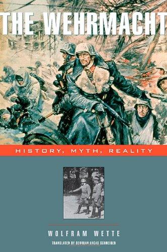 The Wehrmacht: History, Myth, Reality