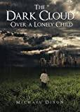 img - for The Dark Cloud Over a Lonely Child book / textbook / text book