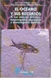img - for El Oceano y Sus Recursos, II. Las Ciencias del Mar: Oceanografia Geologica y Oceonografia Quimica (Seccion de Obras de Ciencia y Tecnologia) by Jos' Luis D-Az (2000-12-31) book / textbook / text book