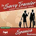 The Savvy Traveler: Spanish Business |  Audio-Forum