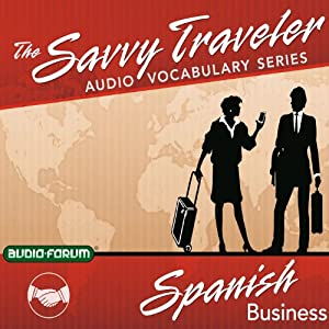 The Savvy Traveler: Spanish Business Audiobook