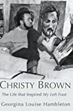 "Christy Brown: The Life That Inspired ""My Left Foot"""