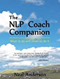 img - for The NLP Coach Companion: What to Do and When to Do it. How to Reveal Potential and Coach Performance book / textbook / text book