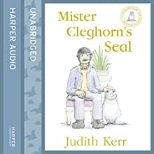 Mister Cleghorn's Seal (       UNABRIDGED) by Judith Kerr Narrated by Bill Nighy