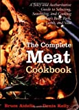 img - for The Complete Meat Cookbook: A Juicy and Authoritative Guide to Selecting, Seasoning, and Cooking Today's Beef, Pork, Lamb, and Veal by Bruce Aidells (2001-09-25) book / textbook / text book