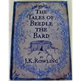 The Tales of Beedle the Bard Translated from the Original Runes By Hermione Granger
