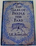 J. K. Rowling The Tales of Beedle the Bard Translated from the Original Runes By Hermione Granger