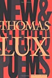 New and Selected Poems of Thomas Lux: 1975-1995 [Paperback] [1999] Reprint Ed. Thomas Lux
