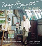 Tony Bennett in the Studio: A Life of Art & Music (1402747675) by Bennett, Tony