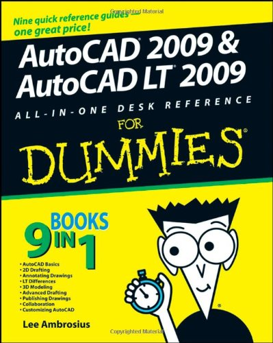 AutoCAD 2009 & AutoCAD LT 2009 All-in-One Desk Reference For Dummies (For Dummies (Computer/Tech)) - For Dummies - 0470243783 - ISBN:0470243783