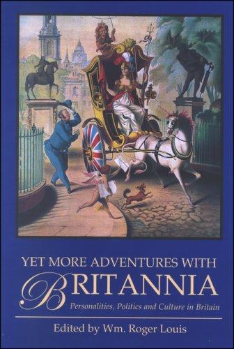 Yet More Adventures with Britannia: Personalities, Politics and Culture in Britain