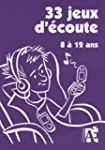 33 jeux d'coute 8  12 ans (+4CD audio)