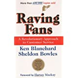 Raving Fans: A Revolutionary Approach To Customer Service ~ Ken Blanchard