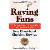 Raving Fans: A Revolutionary Approach To Customer Service ~ Ken Blanchard
