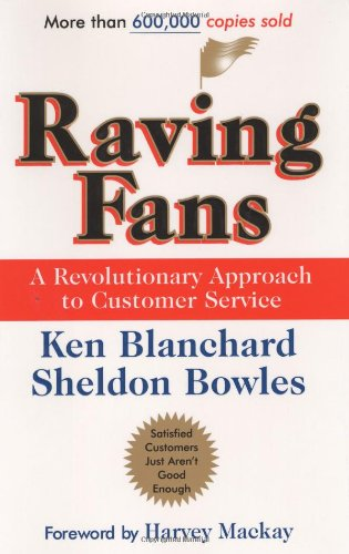 Raving Fans: A Revolutionary Approach To Customer