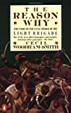 The Reason Why: The Story of the Fatal Charge of the Light Brigade (0140012788) by Woodham-Smith, Cecil