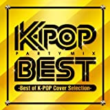 K-POP PARTY MIX BEST-Best of K-POP Cover Selection-