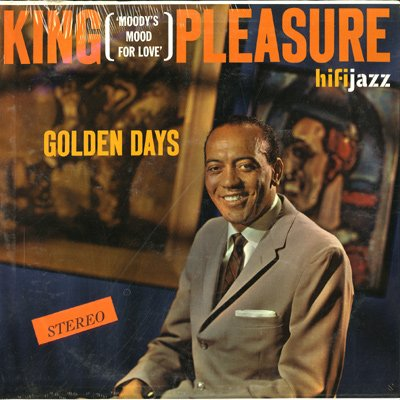 Golden Days by King Pleasure (Harold Land / Teddy Edwards)