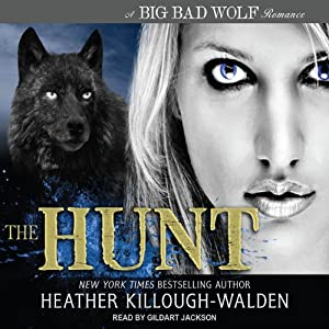 The Hunt: Big Bad Wolf Series #4 | [Heather Killough-Walden]
