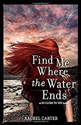 Find Me Where the Water Ends (So Close to You)
