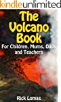 The Volcano Book for Children, Mums,...