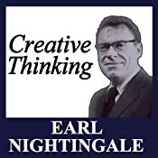Creative Thinking | [Earl Nightingale]