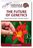 The Future of Genetics: Beyond the Human Genome Project (Genetics & Evolution)
