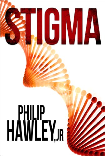 Kindle Nation Daily Brand New FREEBIE! Download Now! Philip Hawley Jr's STIGMA